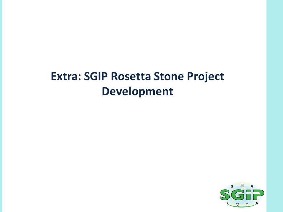 Extra: SGIP Rosetta Stone Project Development