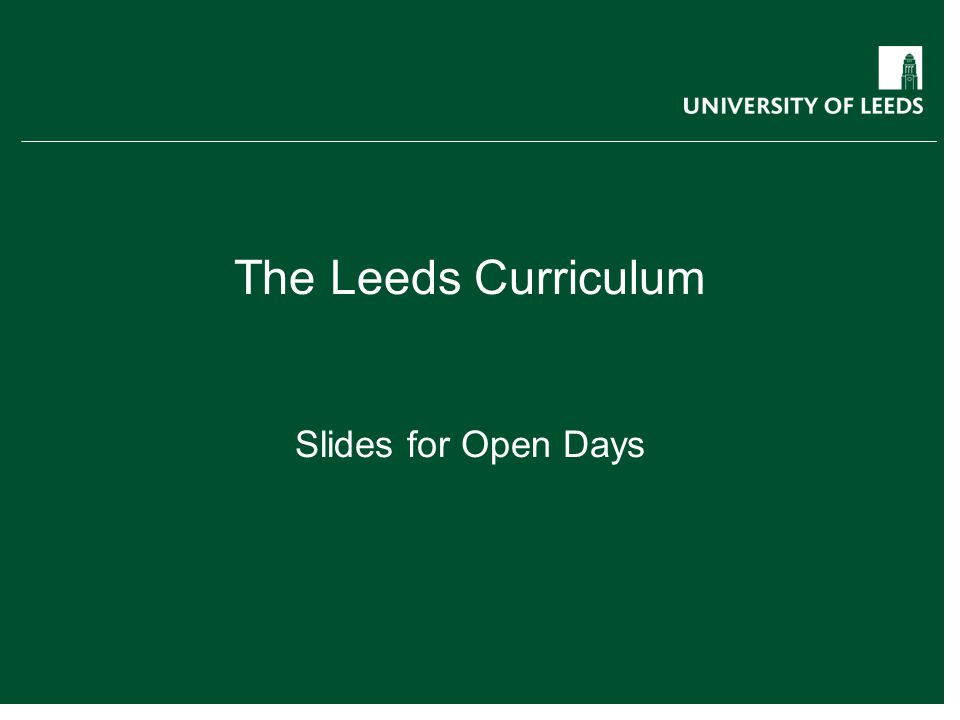 The Leeds Curriculum Slides for Open Days