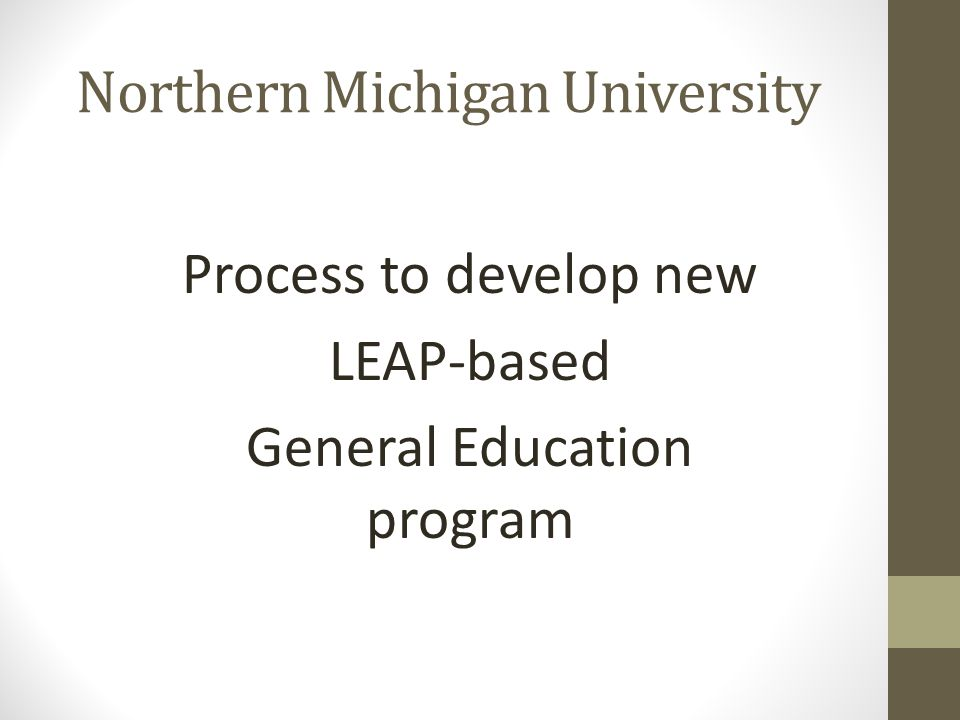 Northern Michigan University Process to develop new LEAP-based General Education program