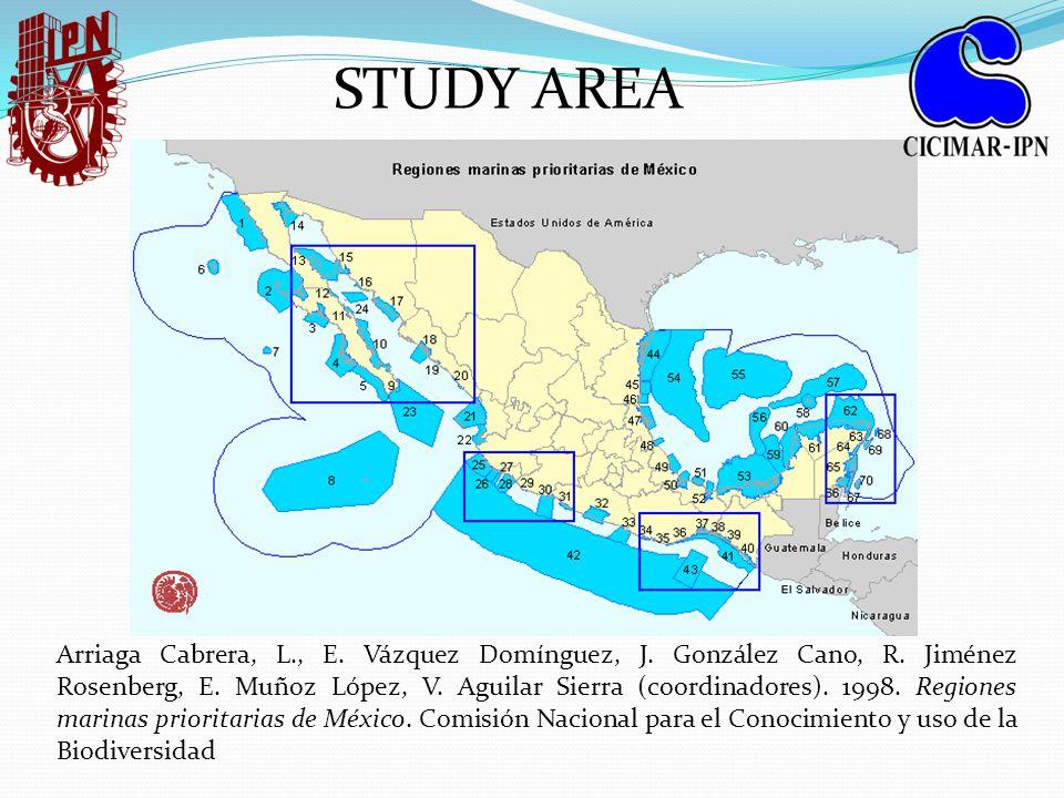 STUDY AREA Arriaga Cabrera, L., E. Vázquez Domínguez, J.