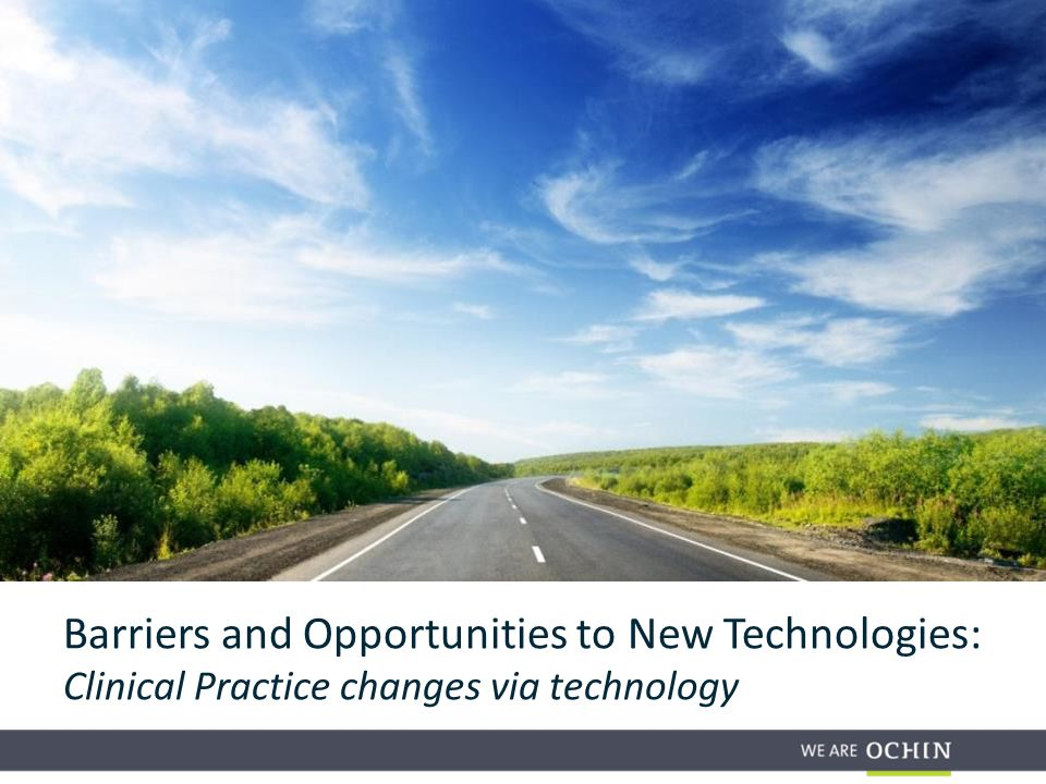 Barriers and Opportunities to New Technologies: Clinical Practice changes via technology