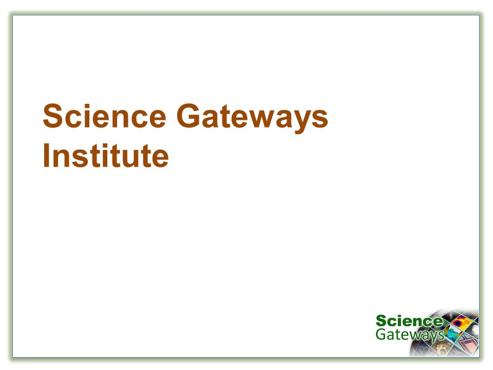 Science Gateways Institute