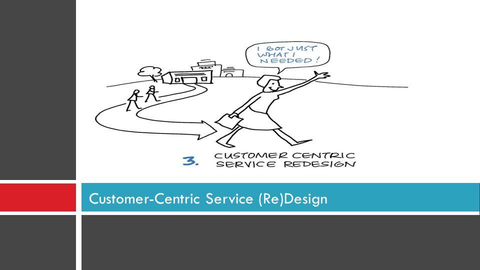 Customer-Centric Service (Re)Design