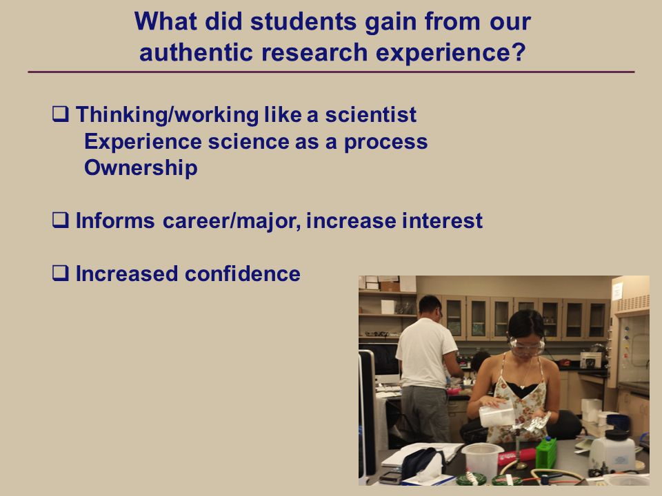 What did students gain from our authentic research experience.
