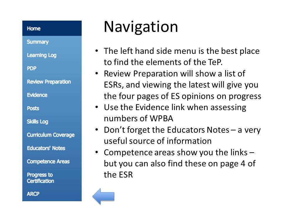 Navigation The left hand side menu is the best place to find the elements of the TeP.
