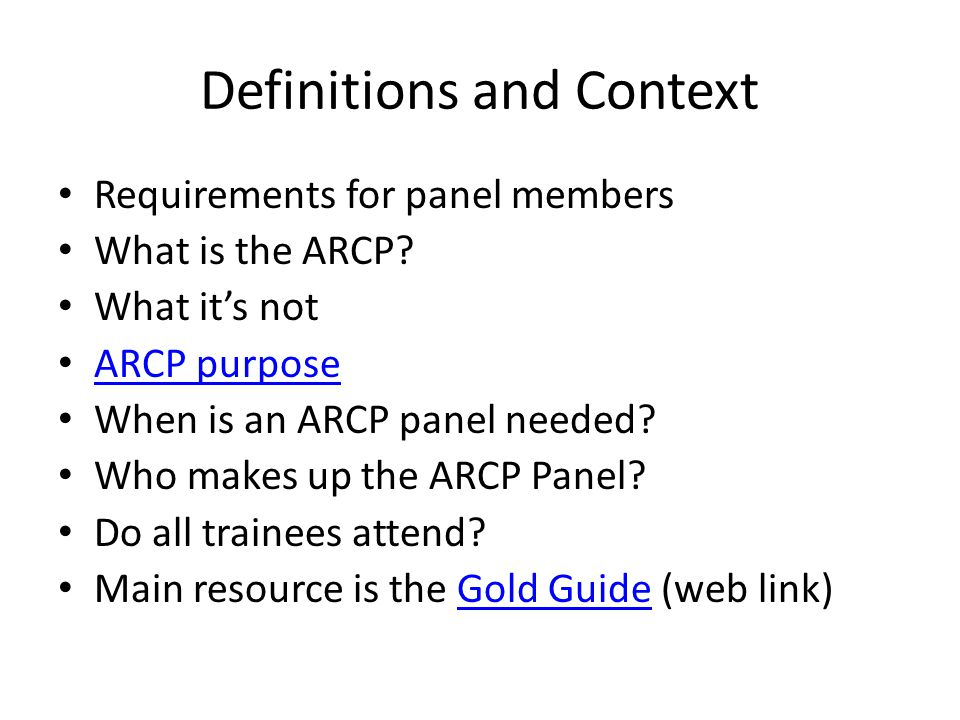 Definitions and Context Requirements for panel members What is the ARCP.