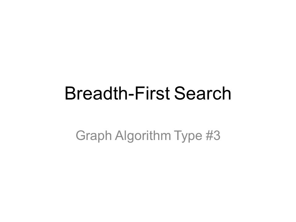 Breadth-First Search Graph Algorithm Type #3
