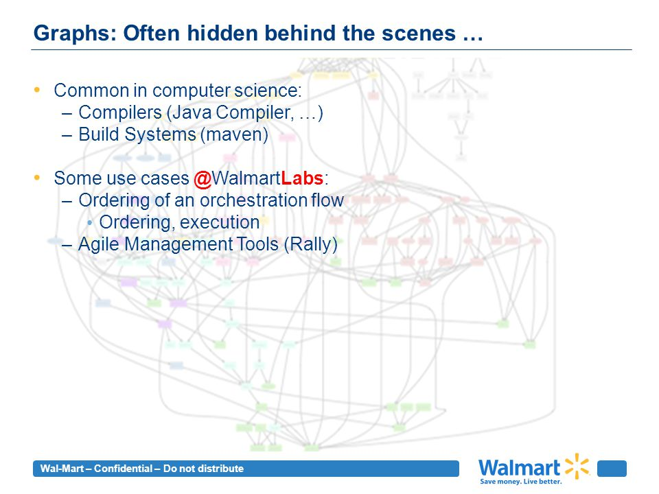Wal-Mart – Confidential – Do not distribute Directed Acyclic Graph (DAG)