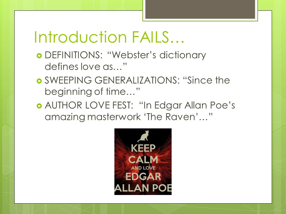 "Introduction FAILS…  DEFINITIONS: ""Webster's dictionary defines love as…""  SWEEPING GENERALIZATIONS: ""Since the beginning of time…""  AUTHOR LOVE FE"