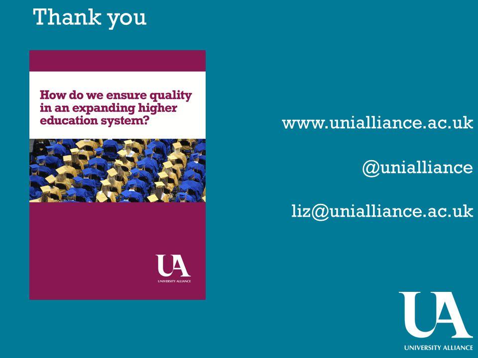 Thank you www.unialliance.ac.uk @unialliance liz@unialliance.ac.uk