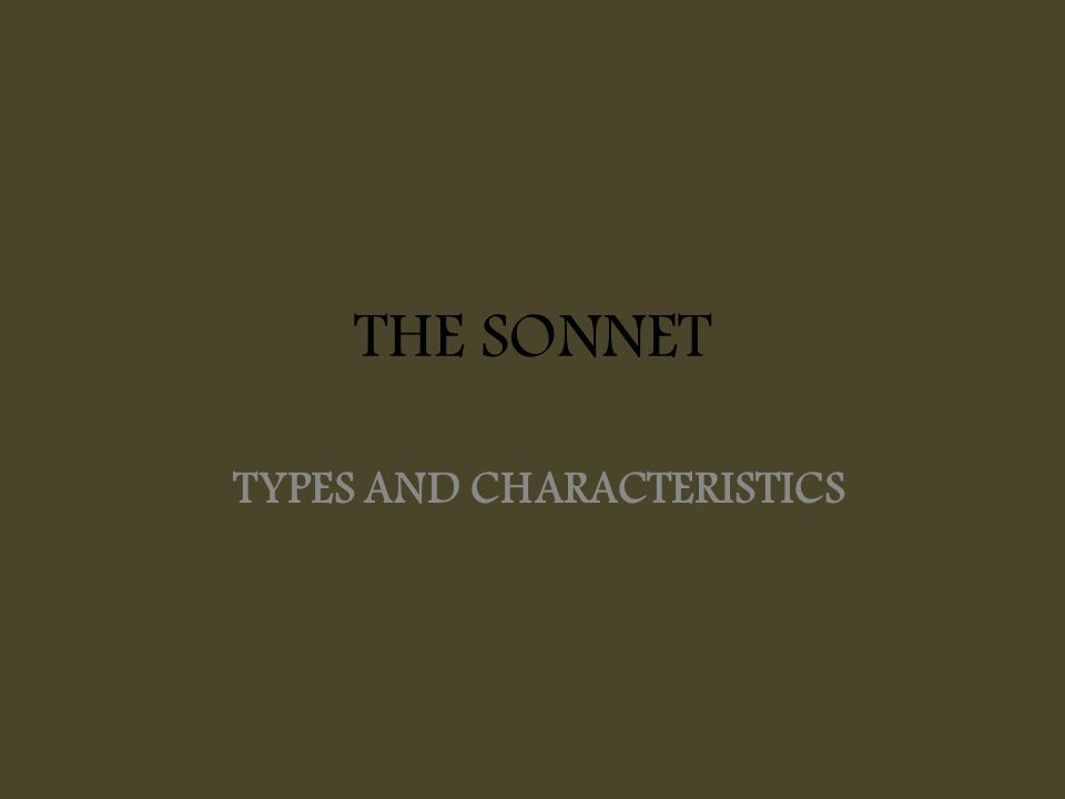 THE SONNET TYPES AND CHARACTERISTICS