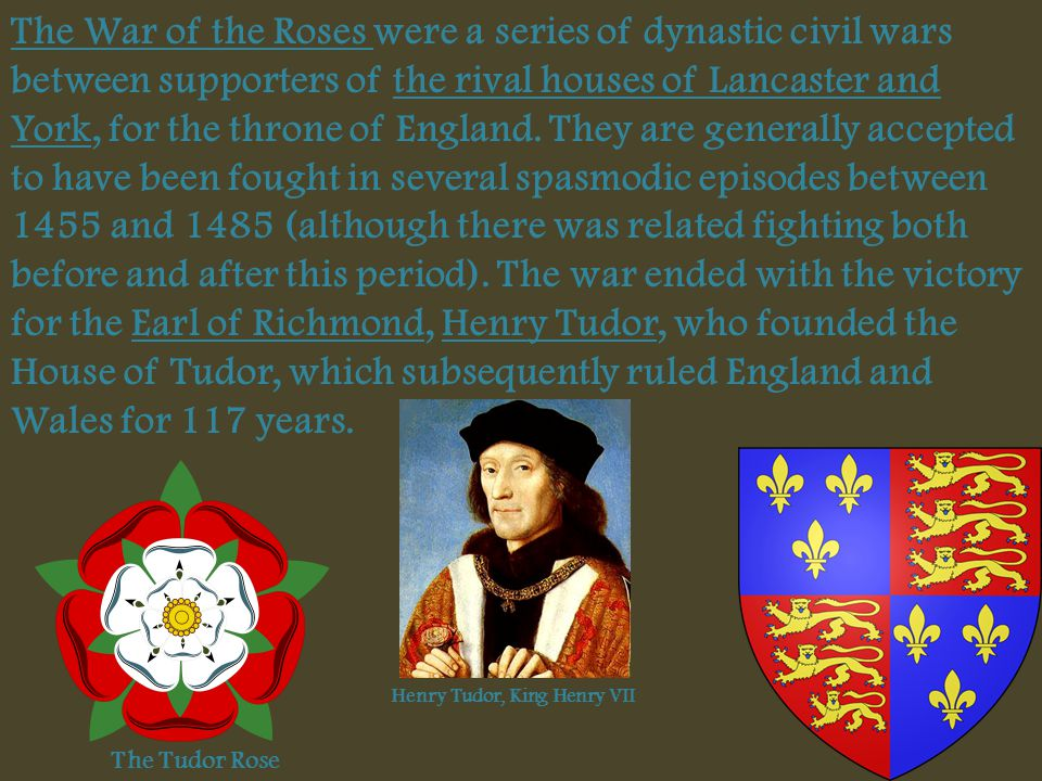 Technically the Renaissance era in England begins when a Tudor nobleman (Henry Tudor) is crowned King Henry VII.