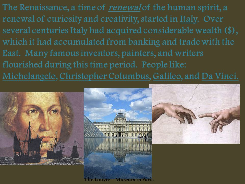 During the Renaissance educated people began to embrace an intellectual movement known as humanism.