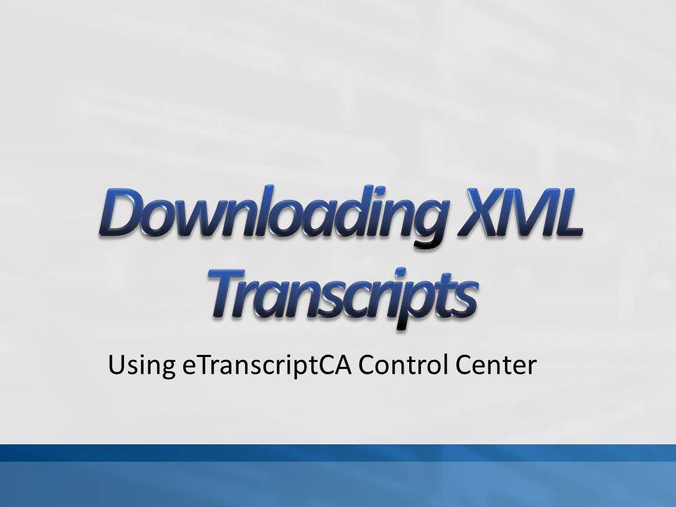Using eTranscriptCA Control Center
