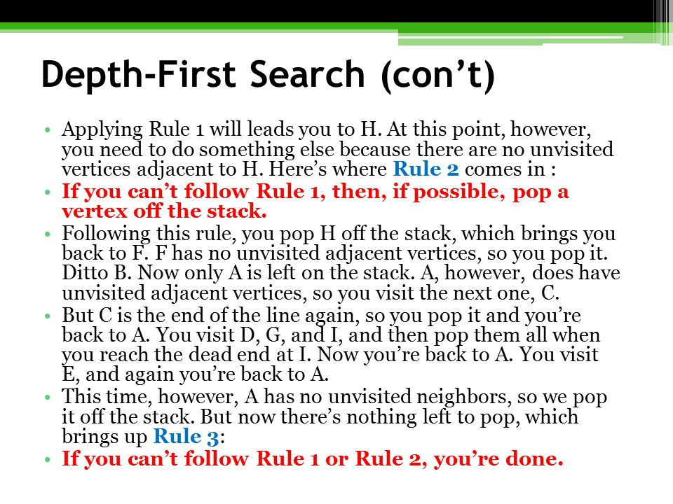 Depth-First Search (con't) Applying Rule 1 will leads you to H.