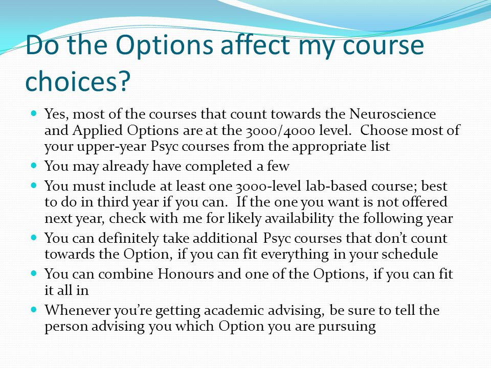 Do the Options affect my course choices.