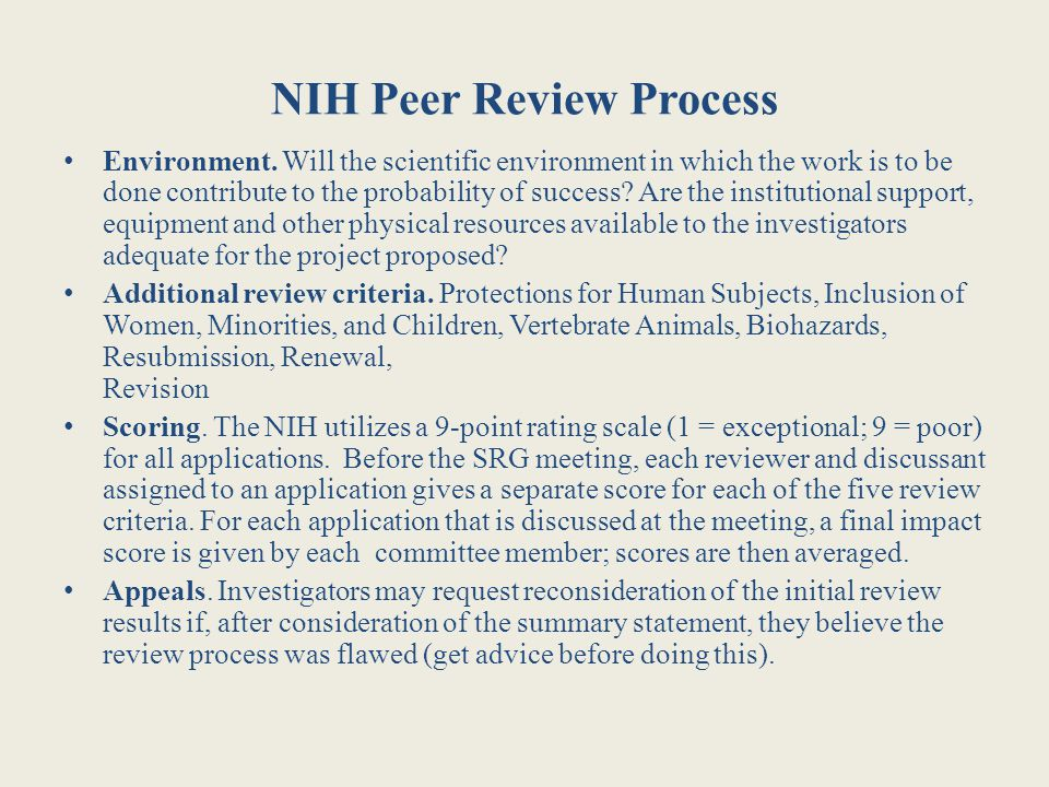 NIH Peer Review Process Environment. Will the scientific environment in which the work is to be done contribute to the probability of success? Are the