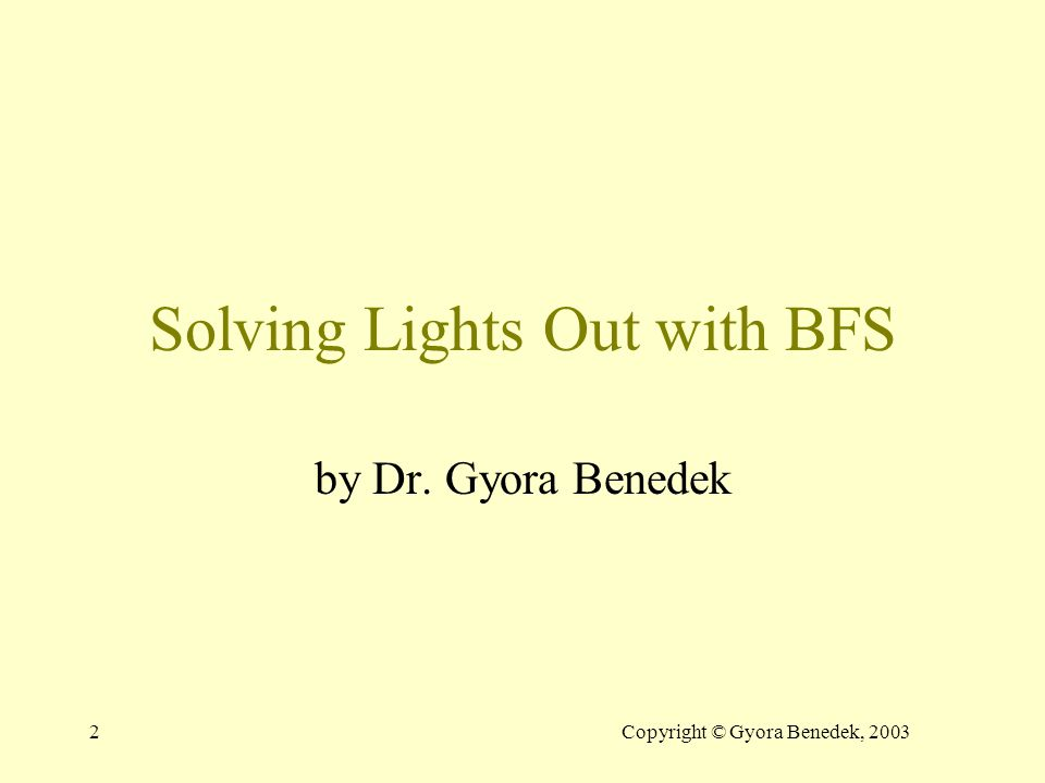 2 Solving Lights Out with BFS by Dr. Gyora Benedek