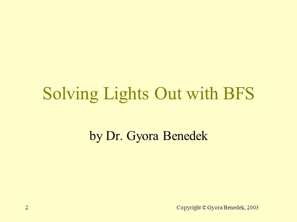 42Copyright © Gyora Benedek, 2003 BFS demo 0 Open T AB CD E F T,0 @While P1=? L=?