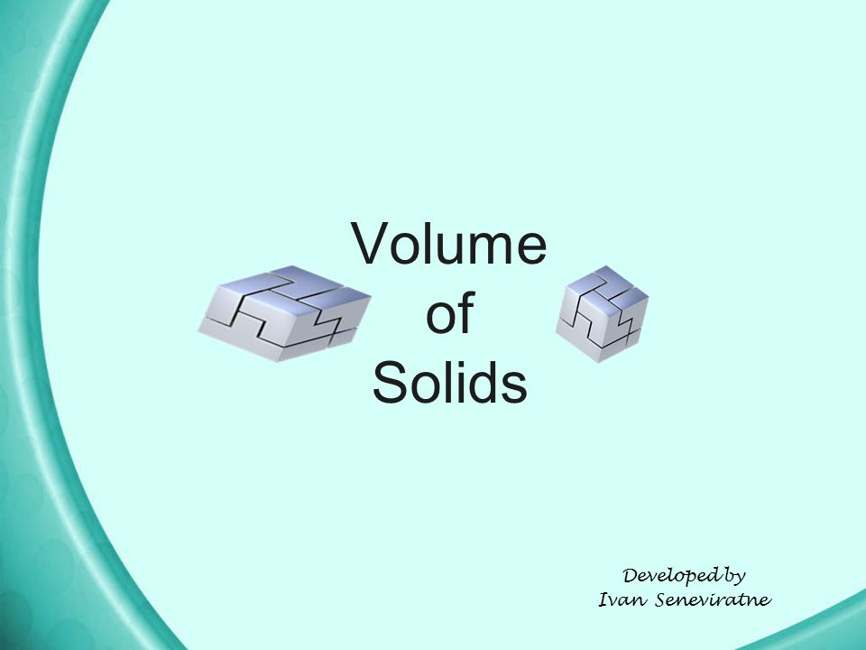 1.You will identify the characteristics of a cube and cuboid. 2.You will explain what volume is. 3.You will calculate the volume and the surface area