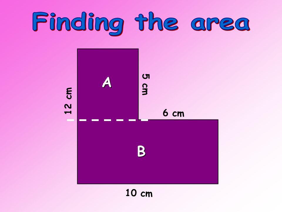 4 cm 7 cm A B 8 cm 5 cm C 6 cm 10 cm 40 cm 2 30 cm 2 28 cm 2