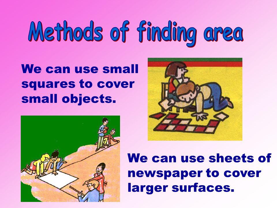 6 cm 12 cm 5 cm 10 cm A B rectangle A = 20cm 2 rectangle B = 70cm 2 + = 90cm 2 area