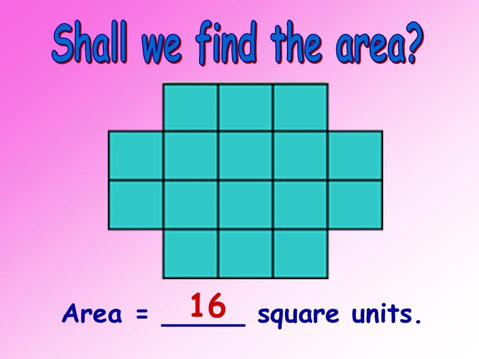 Area = _____ square units. 12