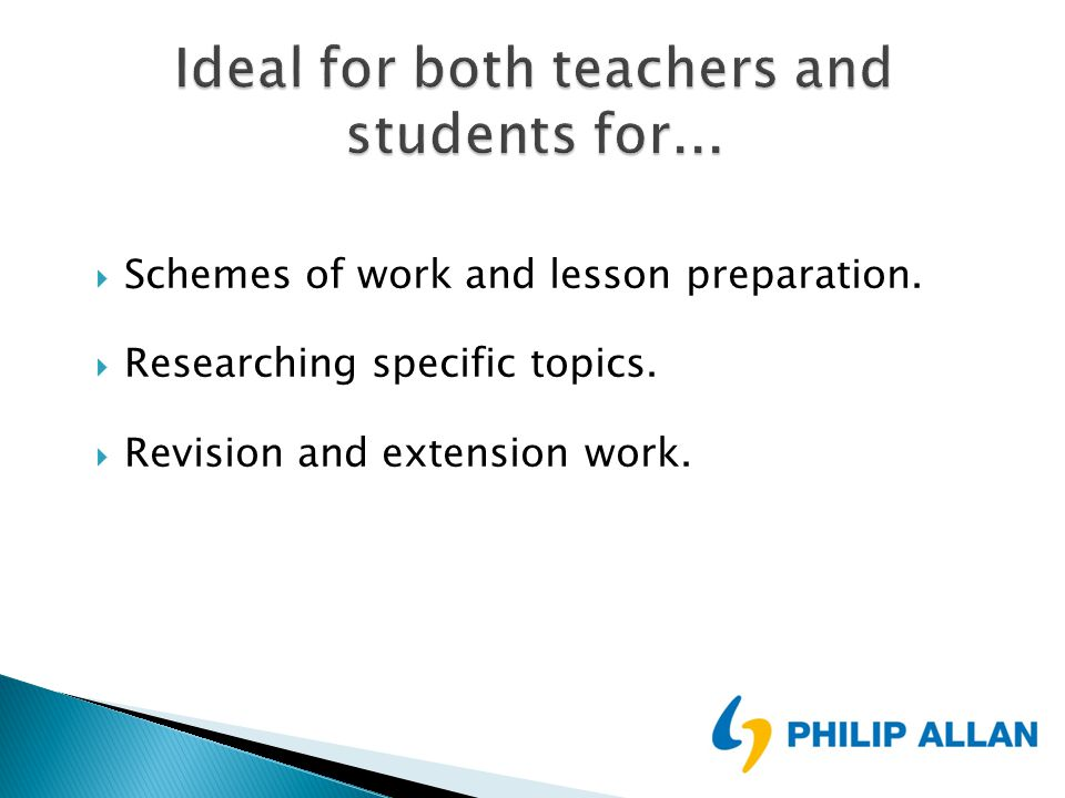  Schemes of work and lesson preparation.  Researching specific topics.