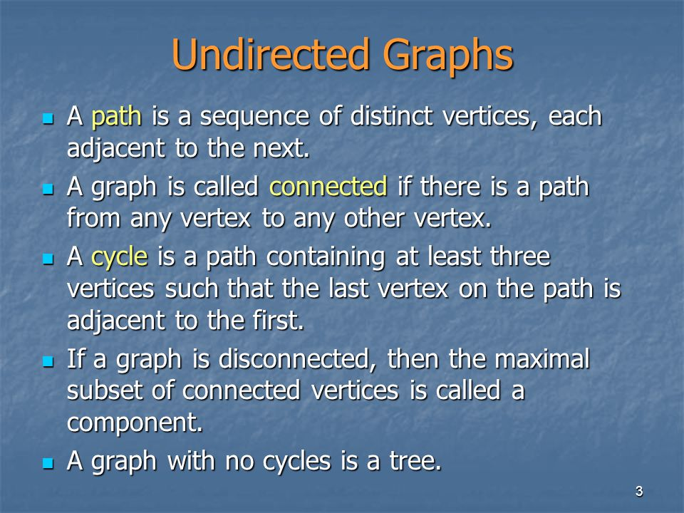 3 Undirected Graphs A path is a sequence of distinct vertices, each adjacent to the next.