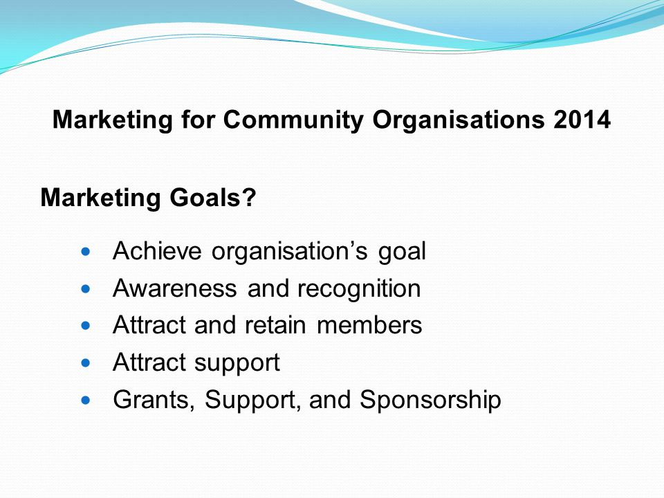 Marketing for Community Organisations 2014 Challenges.