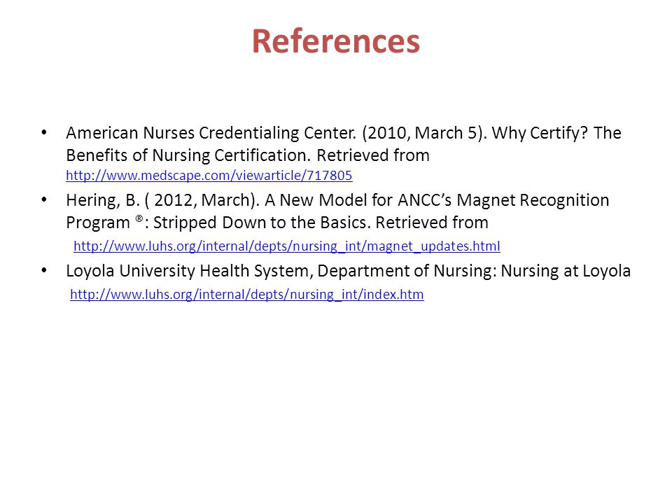 References American Nurses Credentialing Center. (2010, March 5).