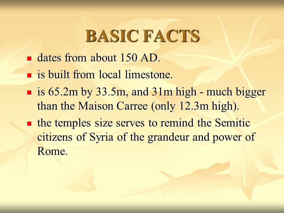 BASIC FACTS dates from about 150 AD. dates from about 150 AD.
