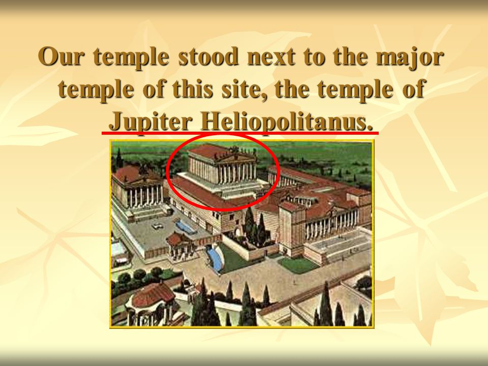 THE TEMPLE HAS SOME SIMILARITIES WITH THE MAISON CARREE… has a high podium (5m).