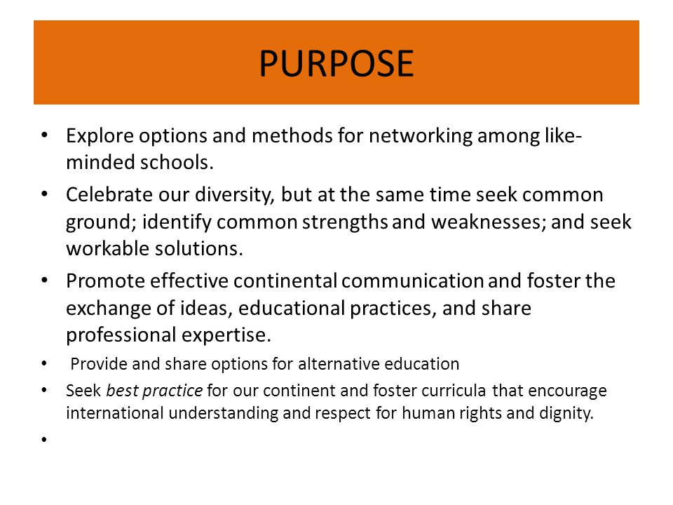 PURPOSE Explore options and methods for networking among like- minded schools.