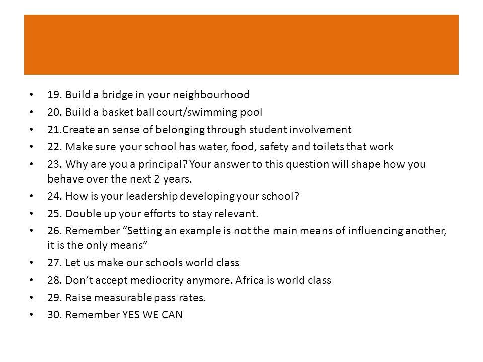 19. Build a bridge in your neighbourhood 20.
