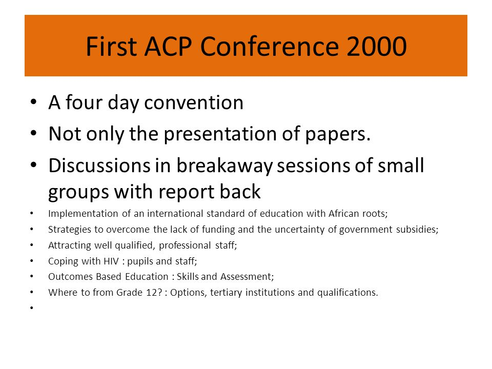 First ACP Conference 2000 A four day convention Not only the presentation of papers.