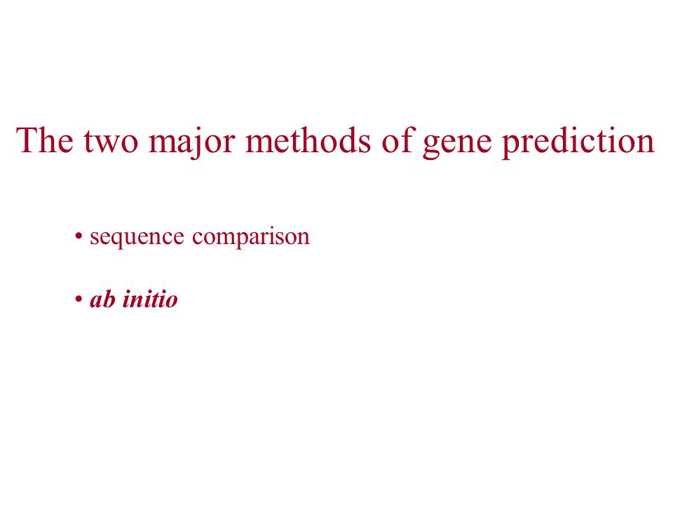 The two major methods of gene prediction sequence comparison ab initio