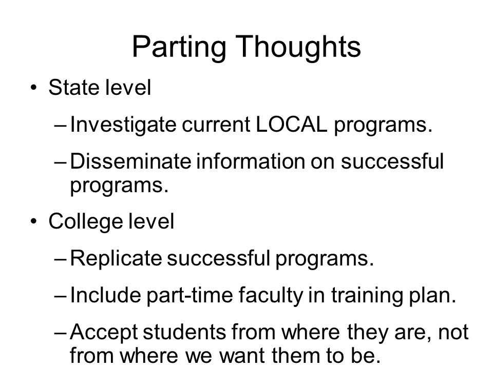 Parting Thoughts State level –Investigate current LOCAL programs.