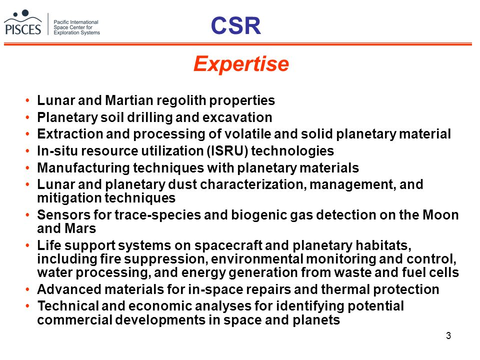 3 CSR Lunar and Martian regolith properties Planetary soil drilling and excavation Extraction and processing of volatile and solid planetary material