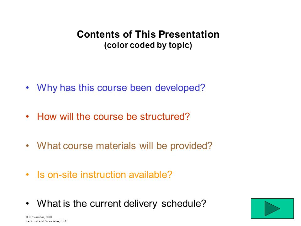 © November, 2001 LeBlond and Associates, LLC Contents of This Presentation (color coded by topic) Why has this course been developed.