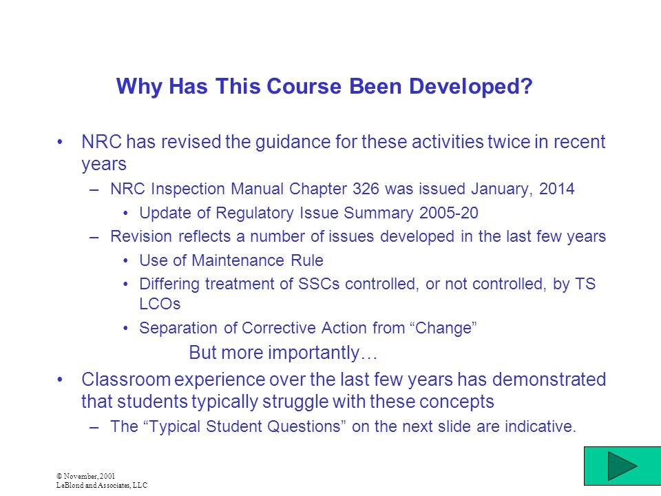 © November, 2001 LeBlond and Associates, LLC Why Has This Course Been Developed.