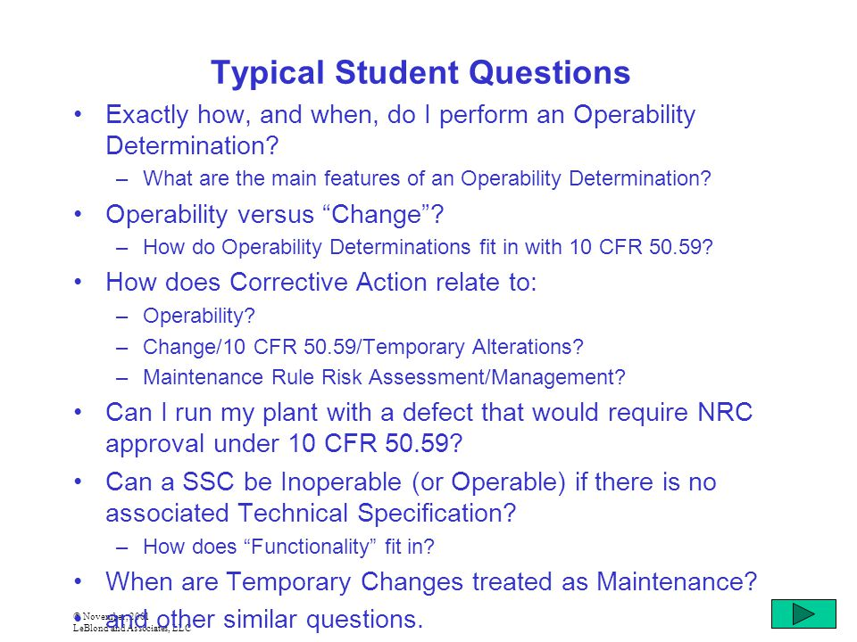 © November, 2001 LeBlond and Associates, LLC Typical Student Questions Exactly how, and when, do I perform an Operability Determination.