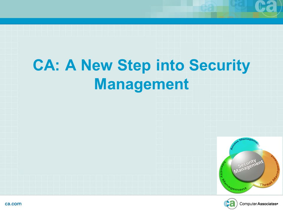 CA: A New Step into Security Management