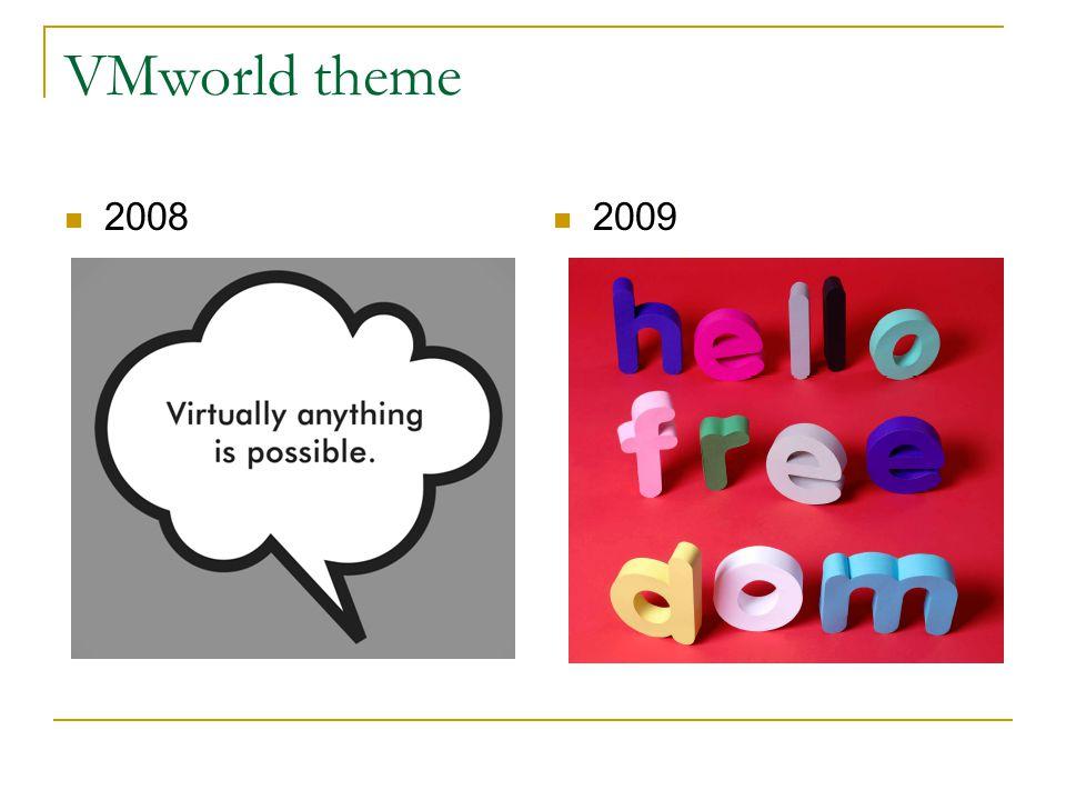 VMworld theme 2008 2009