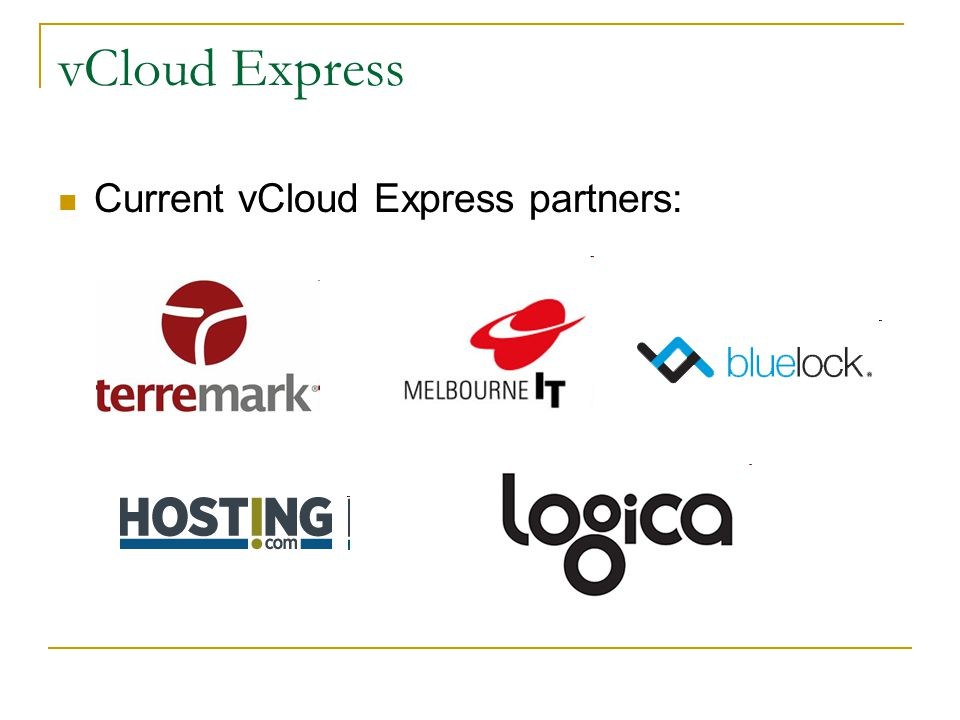 vCloud Express Current vCloud Express partners: