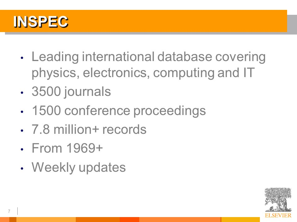 7 INSPECINSPEC Leading international database covering physics, electronics, computing and IT 3500 journals 1500 conference proceedings 7.8 million+ records From 1969+ Weekly updates