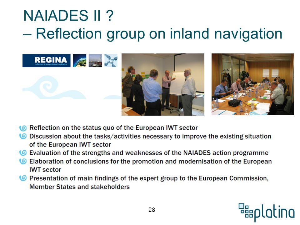 28 NAIADES II ? – Reflection group on inland navigation