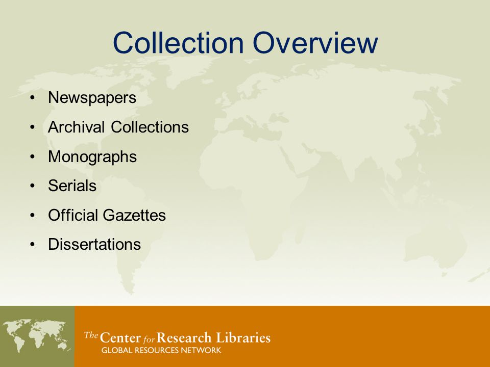 Collection Overview Newspapers Archival Collections Monographs Serials Official Gazettes Dissertations