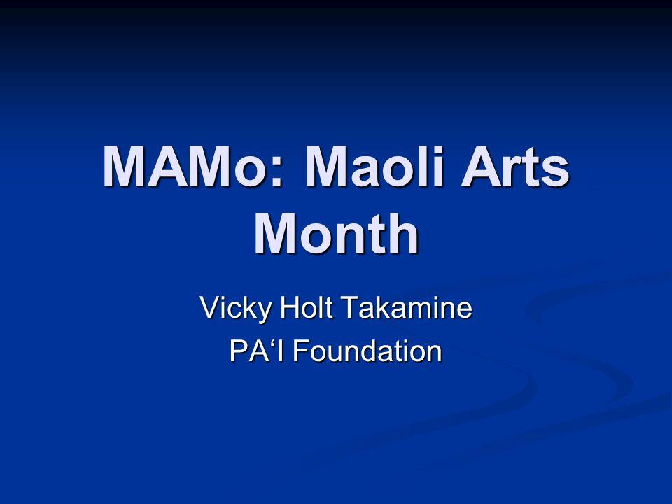 MAMo: Maoli Arts Month Vicky Holt Takamine PA'I Foundation