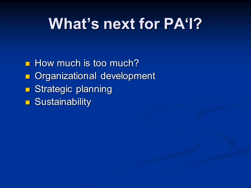 What's next for PA'I. How much is too much. How much is too much.